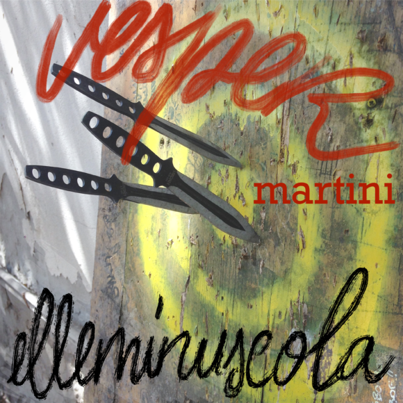 elleminuscola – VESPER MARTINI